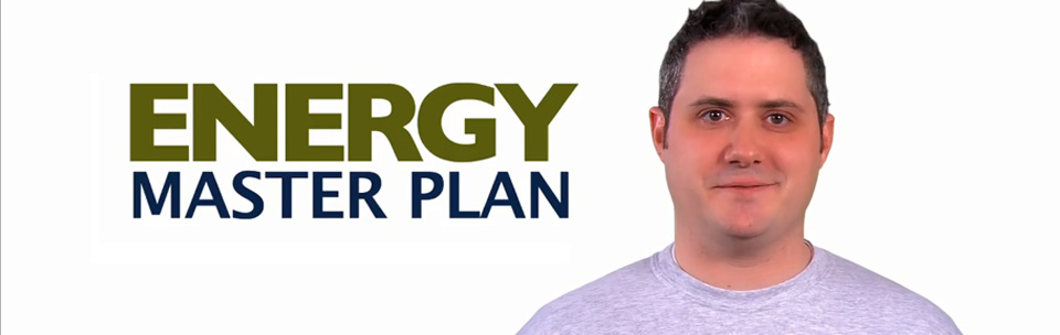 View our Energy Master Plan video.